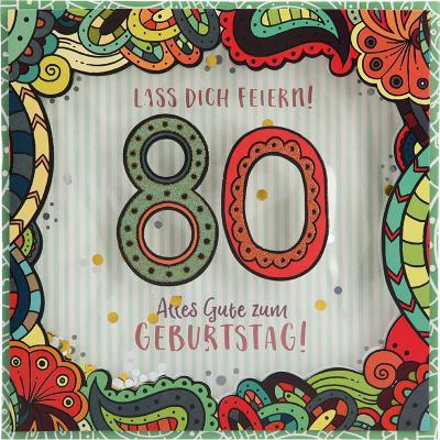 Konfetticards Klappkarten mit Konfetti 011 - Lass dich feiern! 80 Alles Gute zum...