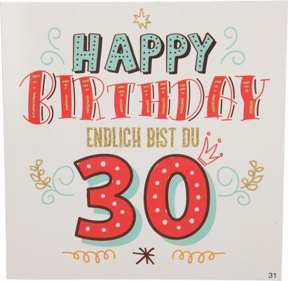 Geburtstagskarte mit Musik 3868-031 Happy Birthday Endlich bist du 30