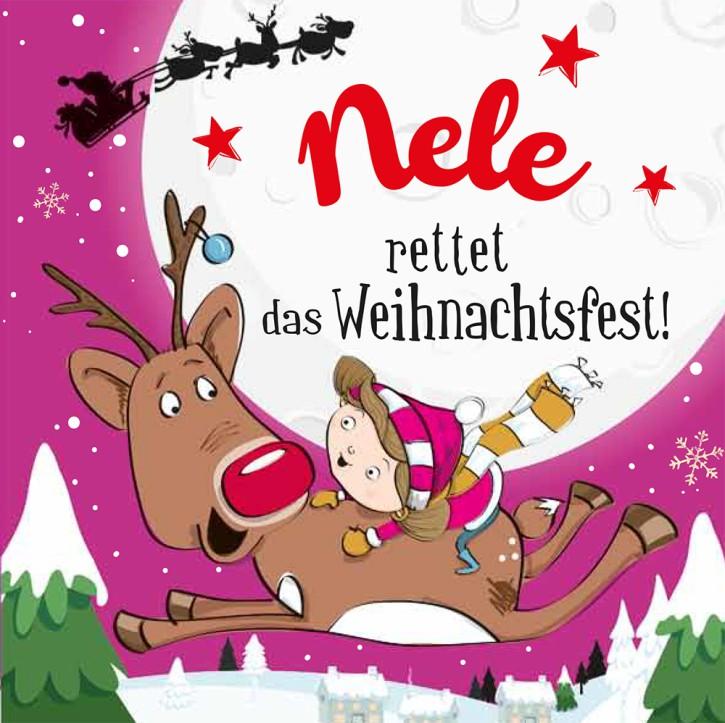 Namens-Weihnachtsbuch - Deine persönliche Weihnachtsgeschichte mit Namen Nele
