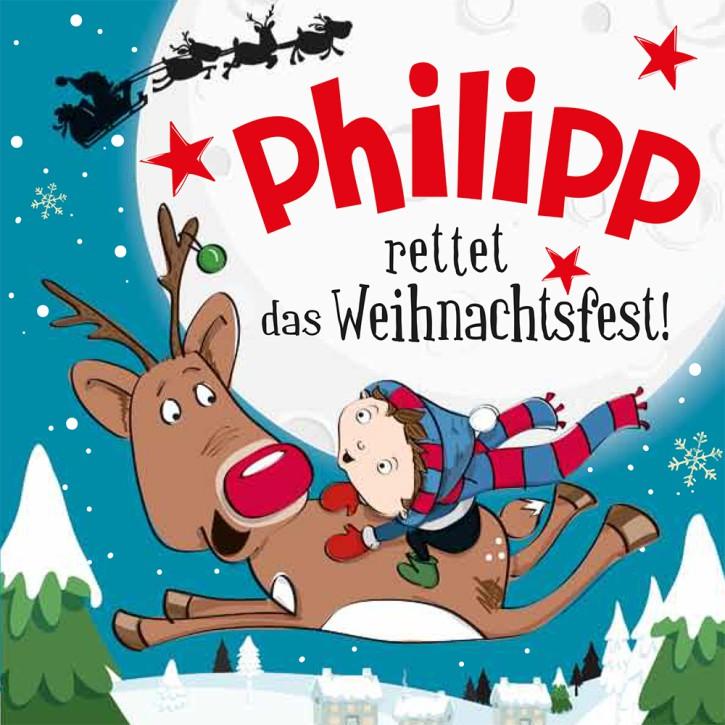 Namens-Weihnachtsbuch - Deine persönliche Weihnachtsgeschichte mit Namen Philipp