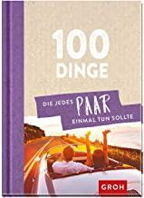 Geschenkbuch 100 Dinge, die jedes Paar einmal tun sollte