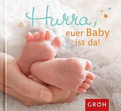 Groh Büchlein Hurra euer Baby ist da!