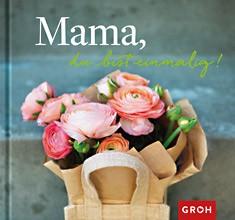 Groh Buch Mama, du bist einmalig