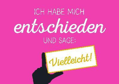 Neon Postkarte mit Spruch- Ich habe mich entschieden und sage...