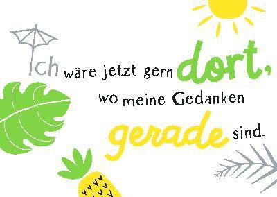 Neon Postkarte mit Spruch - Ich wäre jetzt gern dort, wo meine...