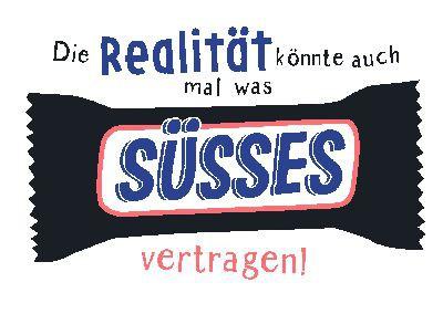 Neon Postkarte mit Spruch - Die Realität könnte auch mal was süsses..