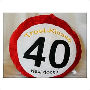 Trost Kissen 40. Geburtstag