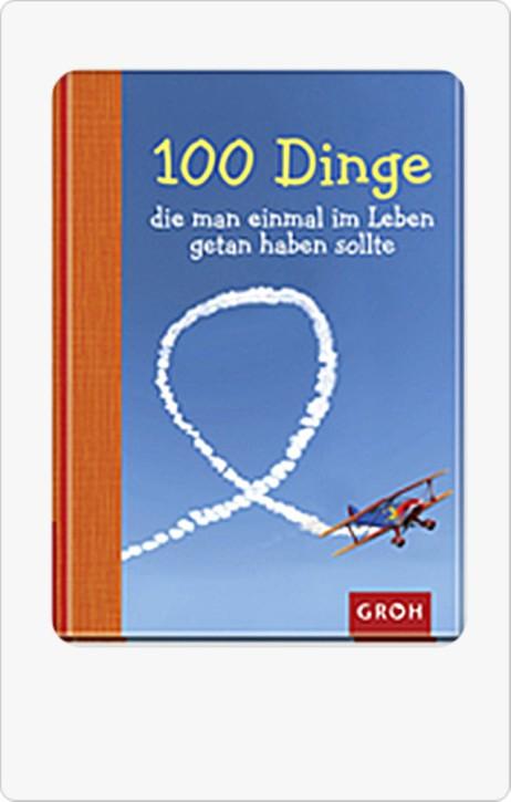 Groh Buch 100 Dinge, die man einmal im Leben getan haben sollte