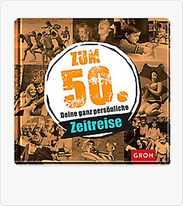 Groh Buch Zum 50. Geburtstag Deine ganz persönliche Zeitreise