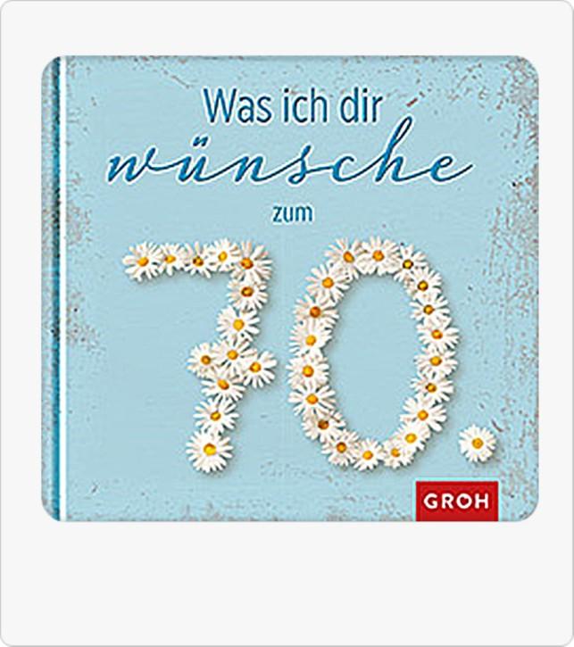 Groh Buch Was ich dir wünsche zum 70. Geburtstag