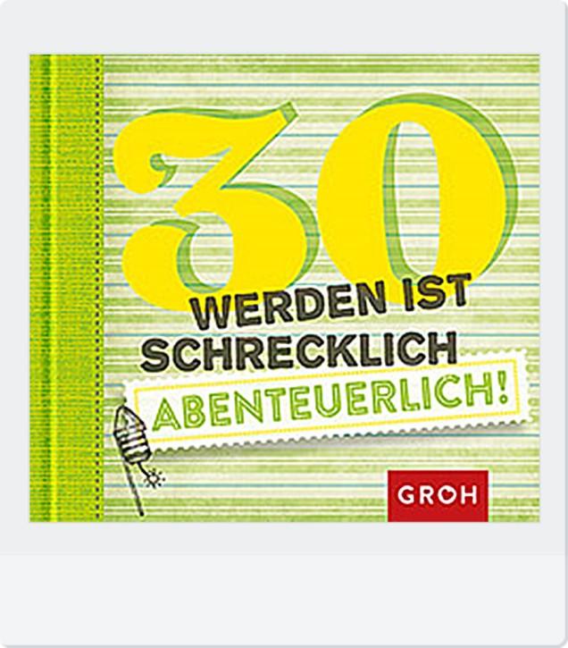 Groh Buch zum Geburtstag 30 werden ist schrecklich ...abenteuerl