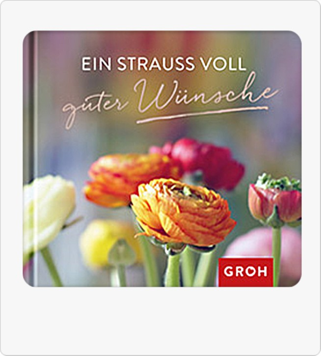 Groh Buch Ein Strauß voll guter Wünsche