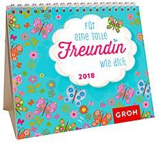 Groh Mini-Kalender 2018 zum Aufstellen tolle Freundin