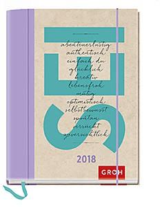 Groh Buchkalender 2018 SEI abenteuerlustig authentisch einfach du glücklich kreativ lebensfroh mutig optimistisch... Terminplaner