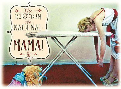 Postkarten mit Sprüchen Undercover 037c Die Kurzform von Mach mal: MAMA!