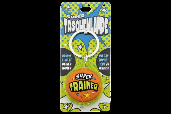 Super Taschenlampe mit Titel: Super Trainer - Schluessel Anhaenger auch fuer Schulranzen - als Geschenk - individuell mit Namen und Spruch