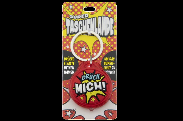 Super Taschenlampe mit Titel: Drück mich! - Schluessel Anhaenger auch fuer Schulranzen - als Geschenk - individuell mit Namen und Spruch