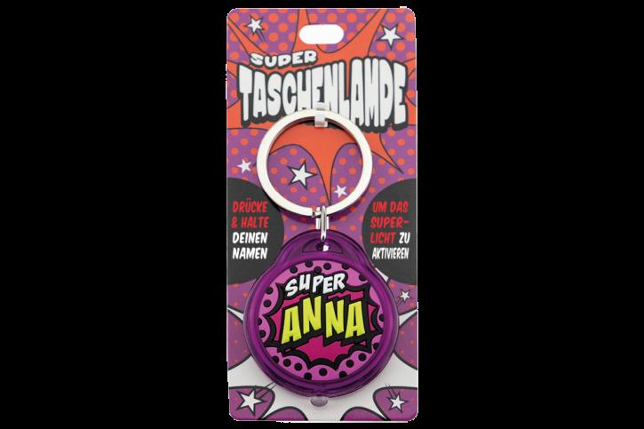 Schluesselanhaenger Super Taschenlampe mit Namen  Anna -als Geschenk - individuell mit Namen und Spruch