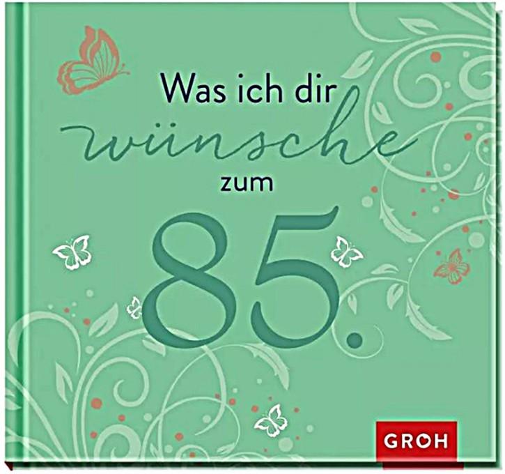 Groh Buch Was ich dir wünsche zum 85. Geburtstag