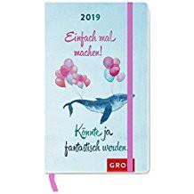 Groh praktischer Taschenkalender 2019 Einfach mal machen. Könnte ja fantastisch werden.