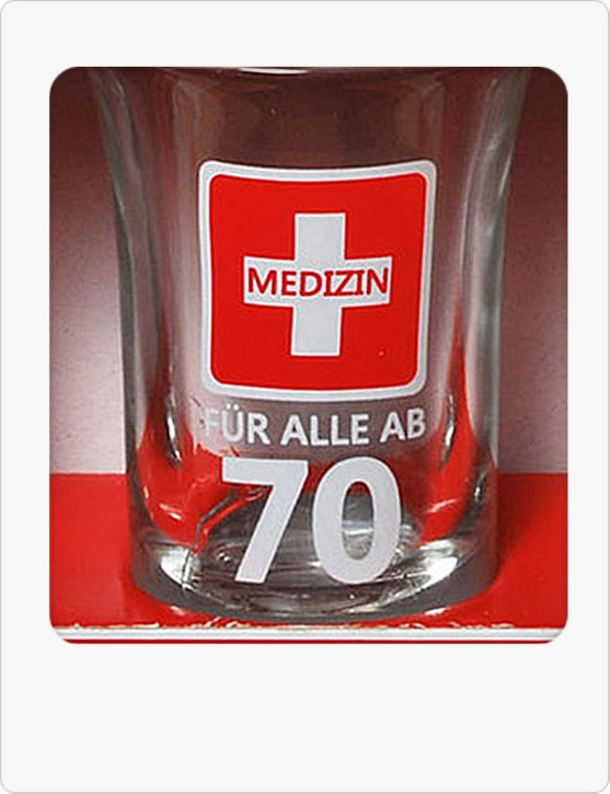 """Schnapsglas """"Medizin - 70"""" zum 70. Geburtstag"""