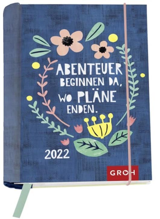 Groh Knopp-Kilpert Buchkalender Wochenkalender 2022 Abenteuer beginnen da, wo Pläne Enden - Terminkalender für die Handtasche mit 12 wunderschönen Postkarten