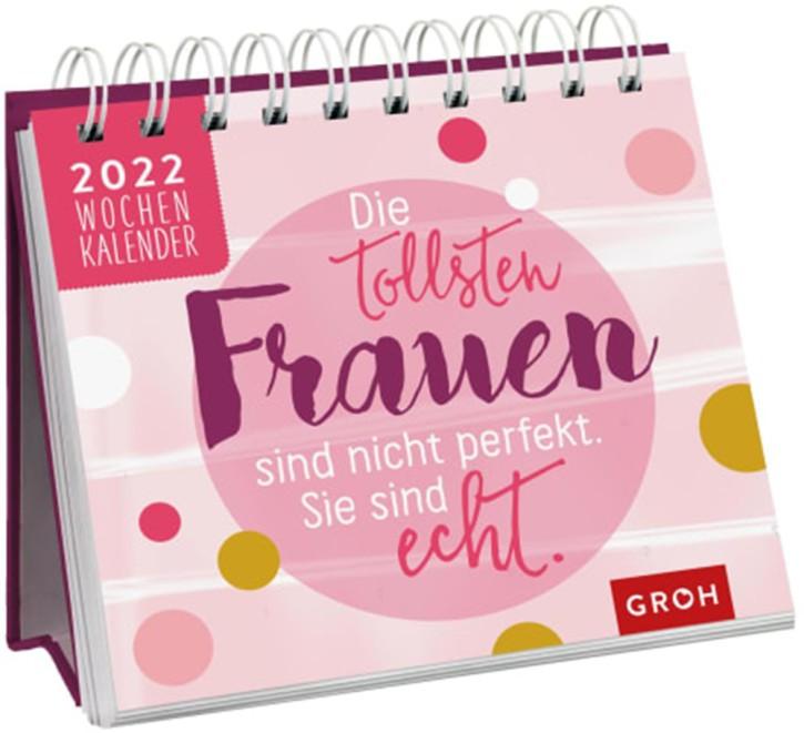 Jahreskalender Die tollsten Frauen sind Nicht perfekt 2022 Tischkalender mit Wochenkalendarium