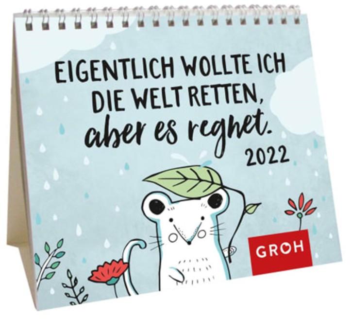 Eigentlich wollte ich die Welt retten Kalender 2022 Mini Monatskalender auch zum Aufstellen, Wochenkalender