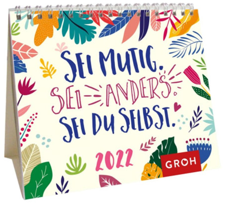 Sei mutig. Sei Anders.Sei Du selbst. Kalender 2022 Mini Monatskalender auch zum Aufstellen, Wochenkalender
