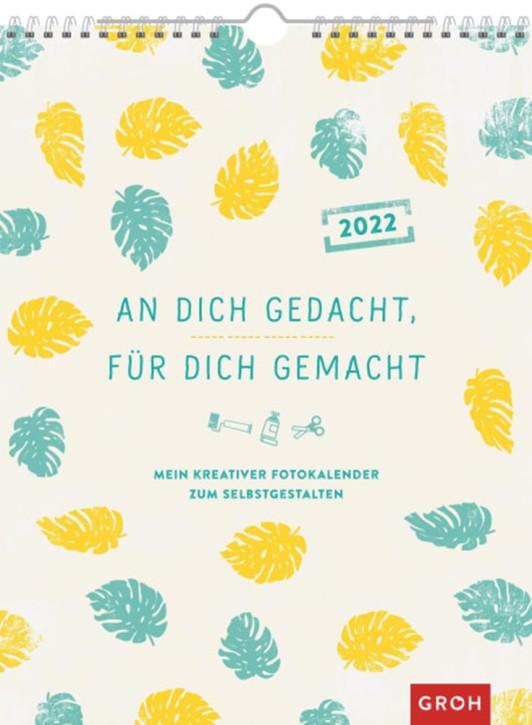 An Dich gedacht, für Dich gemacht - Kalender, Fotokalender 2022 zum Selbstgestalten