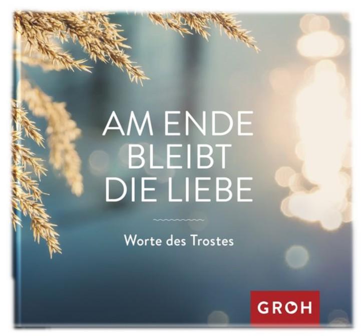 Geschenkbuch Groh Büchlein Am Ende bleibt die Liebe
