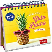 Groh Wochenkalender 2019 zum Aufstellen Ganz viel gute Laune
