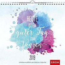 Groh Wandkalender 2019 Heute ist ein guter Tag zum Tanzen