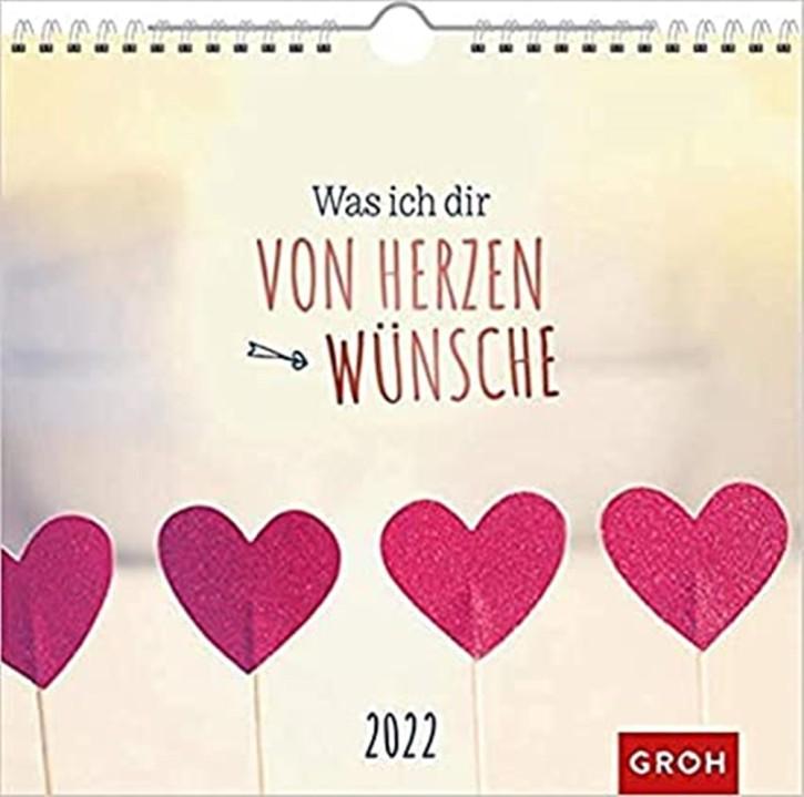 Groh Wandkalender 2022 was ich dir von Herzen wünsche - praktischer Kalender mit Monatskalendarium