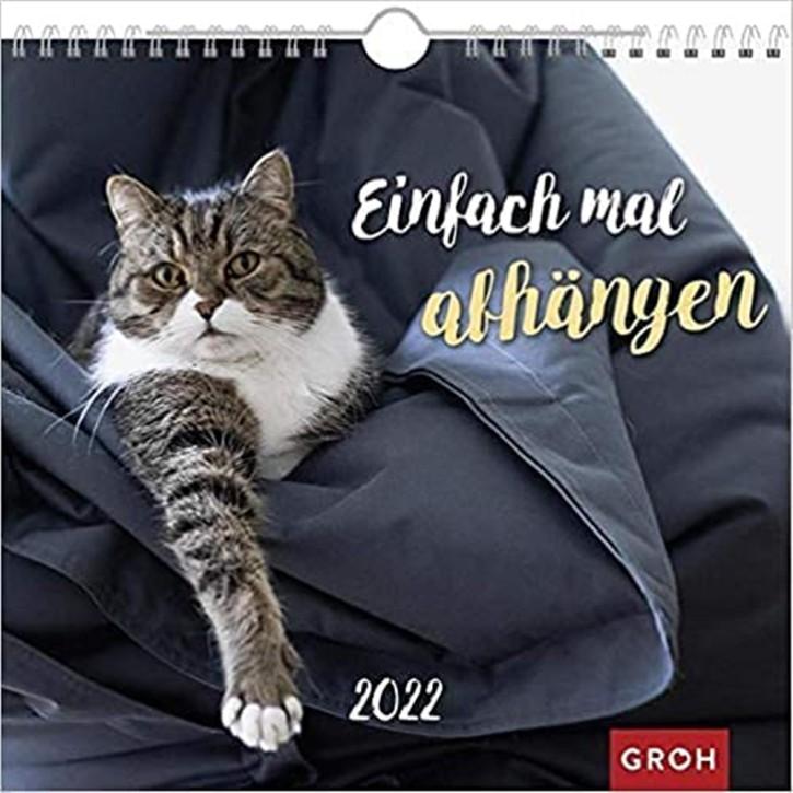 Groh Wandkalender Katzenkalender 2022 Einfach mal abhängen mit Monatskalendarium für Katzenliebhaber