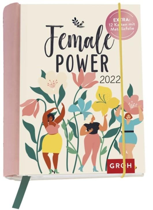 Groh Buchkalender Wochenkalender 2022 Female Power - Starke Sprüche für selbstbewusste Frauen- Terminkalender für die Handtasche mit 12 wunderschönen Postkarten