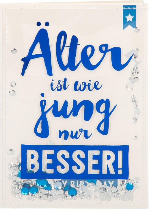 100% Glitzer Geburtstagskarte Anlasskarte Klappkarte10496-022: Älter ist wie jung nur BESSER!