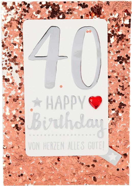 100% Glitzer Geburtstagskarte Anlasskarte Klappkarte10496-005: 40 - Happy Birthday Von Herzen alles...