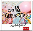 GROH Buch Zum 18. Geburtstag - Lass Dich feiern! …