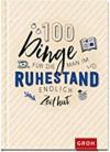 Geschenkbuch 100 Dinge, die man im Ruhestand endlich Zeit hat