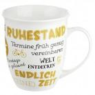 Porzellan Jumbo-Tasse mit Spruch zum Ruhestand