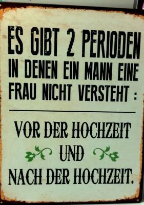 Wandbild Schild aus Metall Spruch - Perioden