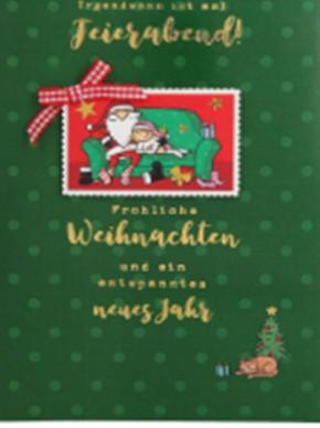 Lustige Weihnachtskarte Klappkarte Irgnedwann ist mal Feierabend! Fröhliche