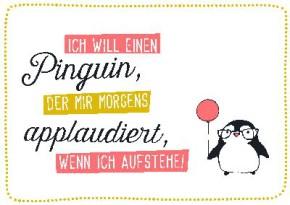 Neon Postkarte mit Spruch - Ich will einen Pinguin, der mir...