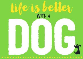 Neon Postkarte mit Spruch - Life is better with a dog