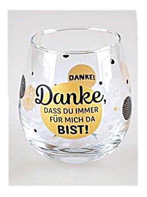 """Whiskyglas, Wasserglas oder auch Weinglas mit Spruch """"Danke,dass"""""""