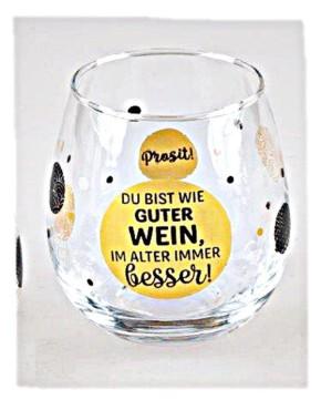 """Whiskyglas, Wasserglas oder auch Weinglas mit Spruch """"Du bist wie guter Wein"""""""