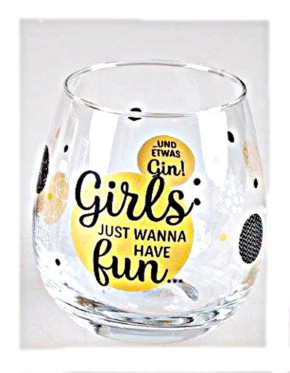 """Whiskyglas, Wasserglas oder auch Weinglas mit Spruch """"Girls just Wannahave fun"""""""