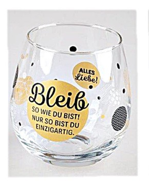"""Whiskyglas, Wasserglas oder auch Weinglas mit Spruch """"Bleib so wie Du bist!"""""""