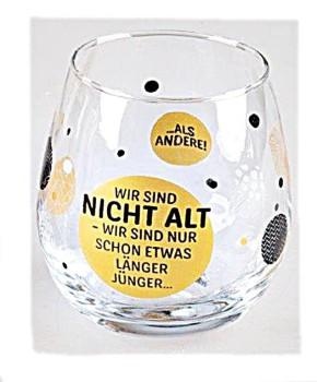 """Whiskyglas, Wasserglas oder auch Weinglas mit Spruch """"Wir sind nicht alt"""""""
